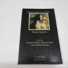 Libros de segunda mano: RAMÓN GÓMEZ DE LA SERNA TEATRO MUERTO W5570. Lote 245367595