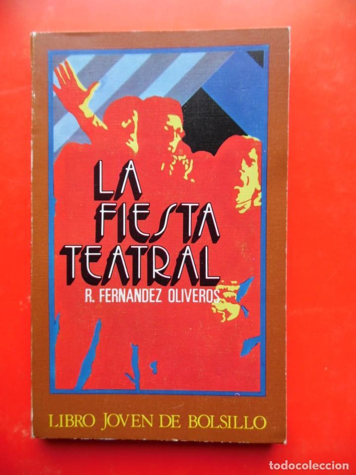 LA FIESTA TEATRAL. FERNÁNDEZ OLIVEROS. LIBRO JOVEN DE BOLSILLO 31. ED. DONCEL 1972 (Libros de Segunda Mano (posteriores a 1936) - Literatura - Teatro)
