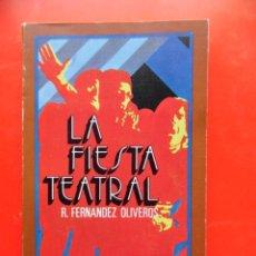 Libros de segunda mano: LA FIESTA TEATRAL. FERNÁNDEZ OLIVEROS. LIBRO JOVEN DE BOLSILLO 31. ED. DONCEL 1972. Lote 245377195