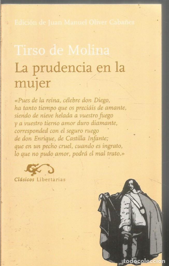 TIRSO DE MOLINA. LA PRUDENCIA EN LA MUJER. LIBERTARIAS (Libros de Segunda Mano (posteriores a 1936) - Literatura - Teatro)