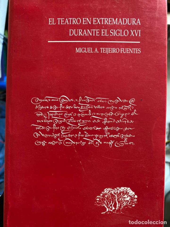 EL TEATRO EN EXTREMADURA DURANTE EL SIGLO XVI. M. A. TEIJEIRO FUENTES (1997) (Libros de Segunda Mano (posteriores a 1936) - Literatura - Teatro)