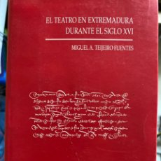 Libros de segunda mano: EL TEATRO EN EXTREMADURA DURANTE EL SIGLO XVI. M. A. TEIJEIRO FUENTES (1997). Lote 246124940