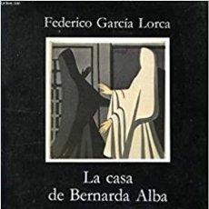 Libros de segunda mano: LA CASA DE BERNARDA ALBA - FEDERICO GARCÍA LORCA (EDICIÓN DE ALLEN JOSEPHS Y JUAN CABALLERO) CÁTEDRA. Lote 246349445