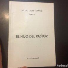 Libros de segunda mano: EL HIJO DEL PASTOR , ALFONSO LOPEZ MARTINEZ. TEATRO II. DECADA DE LOS 60. IMPRIMIÓ BRETONES.. Lote 246435880