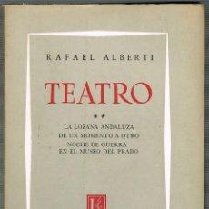 Libros de segunda mano: TEATRO, RAFAEL ALBERT: LA LOZANA ANDALUZA, DE UN MOMENTO A OTRO Y NOCHE DE GUERRA EN EL MUSEO DEL P. Lote 246698980