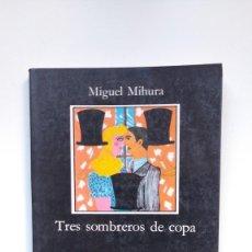 Libros de segunda mano: TRES SOMBREROS DE COPA - MIGUEL MIHURA - EDICIONES CÁTEDRA, 1986. Lote 271021818