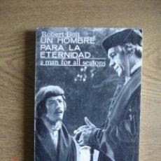 Libros de segunda mano: UN HOMBRE PARA LA ETERNIDAD - ROBERT BOLT - EDICIONES IBEROAMERICANAS, 1967 - 1ª EDICIÓN. Lote 248443370