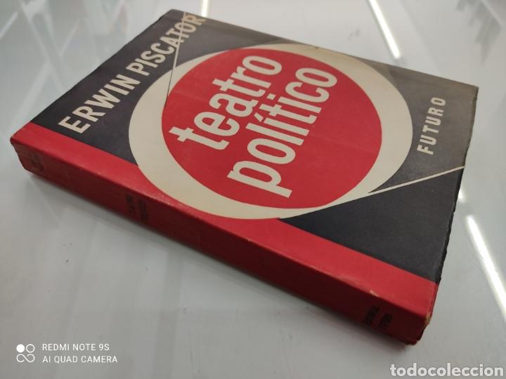Libros de segunda mano: EL TEATRO POLÍTICO ERWIN PISCATOR ED. FUTURO 1957 GUERRA EUROPEA TEATRO POLITICO REVOLUCIONARIO - Foto 2 - 250134505