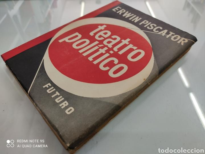 Libros de segunda mano: EL TEATRO POLÍTICO ERWIN PISCATOR ED. FUTURO 1957 GUERRA EUROPEA TEATRO POLITICO REVOLUCIONARIO - Foto 3 - 250134505