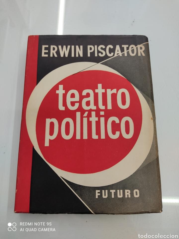EL TEATRO POLÍTICO ERWIN PISCATOR ED. FUTURO 1957 GUERRA EUROPEA TEATRO POLITICO REVOLUCIONARIO (Libros de Segunda Mano (posteriores a 1936) - Literatura - Teatro)