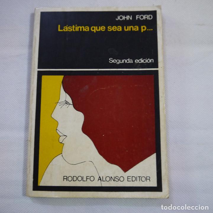LÁSTIMA QUE SEA UNA P... - JOHN FORD - RODOLFO ALONSO EDITOR - 1970 - 2.ª EDICION (Libros de Segunda Mano (posteriores a 1936) - Literatura - Teatro)