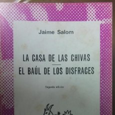 Libros de segunda mano: LA CASA DE LAS CHIVAS - EL BAÚL DE LOS DISFRACES. JAIME SALOM. Lote 251052265