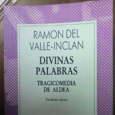 Libros de segunda mano: DIVINAS PALABRAS. TRAGICOMEDIA DE ALDEA. RAMÓN DEL VALLE-INCLÁN. Lote 251052825