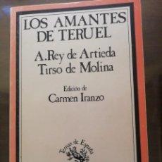 Libros de segunda mano: LOS AMANTES DE TERUEL, REY DE ARTIEDA Y TIRSO DE MOLINA, TAURUS. Lote 251418415