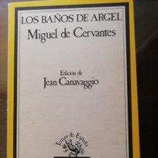 Libros de segunda mano: LOS BAÑOS DE ARGEL, MIGUEL DE CERVANTES, TAURUS. Lote 251418715