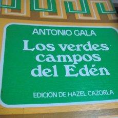 Libros de segunda mano: LOS VERDES CAMPOS DEL EDÉN. ANTONIO GALA. ED. HAZEL CAZORLA. Lote 253140670