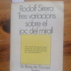 Libros de segunda mano: TRES VARIACIONS SOBRE EL JOC DEL MIRALL. R. SIRERA. ELS LLIBRES DE L'ESCORPÍ. EL GALLINER N36. 1ED. Lote 253245015