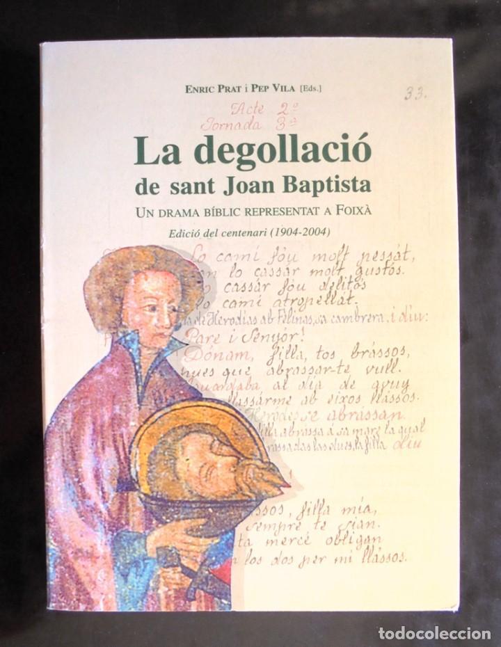 LA DEGOLLACIÓ DE SANT JOAN BAPTISTA. UN DRAMA BÍBLIC REPRESENTAT A FOIXÀ. ENRIC PRAT I PEP VILA EDS. (Libros de Segunda Mano (posteriores a 1936) - Literatura - Teatro)