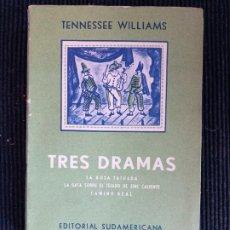 Libros de segunda mano: TRES DRAMAS. TENNESSEE WILLIAMS. SUDAMERICANA 1958. LA ROSA TATUADA. LA GATA SOBRE EL TEJADO DE ZINC. Lote 254001530