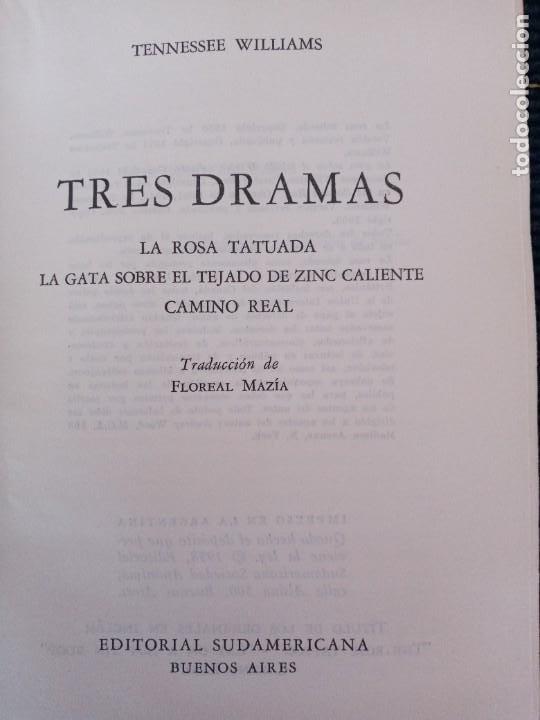 Libros de segunda mano: TRES DRAMAS. TENNESSEE WILLIAMS. SUDAMERICANA 1958. LA ROSA TATUADA. LA GATA SOBRE EL TEJADO DE ZINC - Foto 3 - 254001530