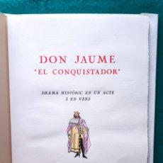 Libros de segunda mano: DON JAUME EL CONQUISTADOR OBRA TIRADA LIMITADA NUMERADA. Lote 254167715