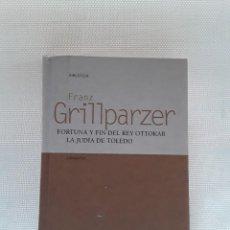Libros de segunda mano: FRANZ GRILLPARZER - FORTUNA Y FIN DEL REY OTTOKAR / LA JUDÍA DE TOLEDO (BIBLIOTECA UNIVERSAL GREDOS). Lote 254214135