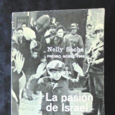 Libros de segunda mano: LA PASIÓN DE ISRAEL NELLY SACHS 1966 GRIJALBO ELI EN LAS MORADAS LA MUERTE ECLIPSE DE LA ESTRELLAS. Lote 254954265