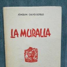 Libros de segunda mano: LA MURALLA - JOAQUÍN CALVO SOTELO - 1955. Lote 255309215