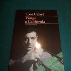 Libros de segunda mano: VIATGE A CALIFÒRNIA - LIBRO EN CATALÀ DE TONI CABRÉ - EDICIONS 62, 1ª ED. 1998 - EL GALLINER/TEATRE. Lote 256134705