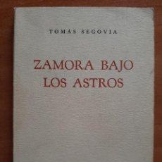 Libros de segunda mano: 1ª EDICIÓN 1959 - ZAMORA BAJO LOS ASTROS - TOMÁS SEGOVIA. Lote 261938705
