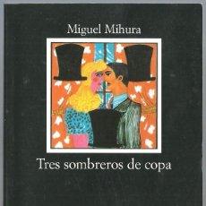 Libros de segunda mano: TRES SOMBREROS DE COPA DE MIGUEL MIHURA. EDIT. CATEDRA. LETRAS HISPÁNICAS. Lote 261982315