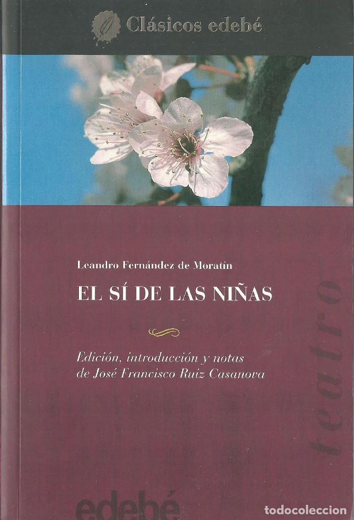EL SÍ DE LAS NIÑAS DE LEANDRO FERNÁNDEZ DE MORATÍN. EDEBE (Libros de Segunda Mano (posteriores a 1936) - Literatura - Teatro)
