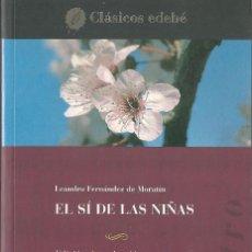 Libros de segunda mano: EL SÍ DE LAS NIÑAS DE LEANDRO FERNÁNDEZ DE MORATÍN. EDEBE. Lote 262031010
