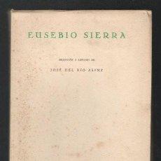 Libros de segunda mano: EUSEBIO SIERRA. ANTOLOGÍA DE ESCRITORES Y ARTISTAS MONTAÑESES Nº 2.. Lote 41262360