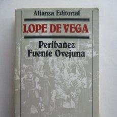 Libros de segunda mano: PERIBAÑEZ Y FUENTE OVEJUNA. LOPE DE VEGA. ALIANZA. Lote 262898385
