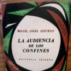 Libros de segunda mano: LA AUDIENCIA DE LOS CONFINES - MIGUEL ANGEL ASTURIAS - PRIMERA EDICION - 1967 - ARIADNA. Lote 262937245