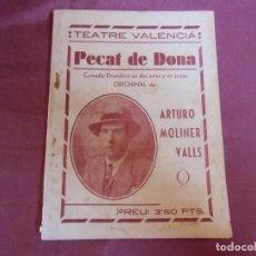 Libros de segunda mano: ARTURO MOLINER VALLS/TEATRE VALENCIA/PECAT DE DONA/TEATRO DEL CABAÑAL,1948.. Lote 262938515
