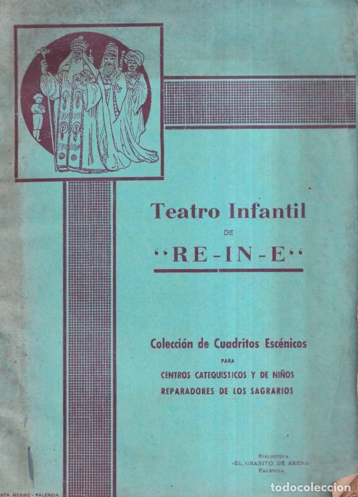 TEATRO INFANTIL RE - IN - E - EL GRANITO DE ARENA PALENCIA C. 1940 (Libros de Segunda Mano (posteriores a 1936) - Literatura - Teatro)