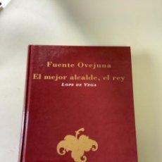 Libros de segunda mano: FUENTE OVEJUNA. EL MEJOR ALCALDE, EL REY. LOPE DE VEGA. TAPA DURA.. Lote 266906339