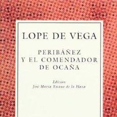 Libros de segunda mano: PERIBAÑEZ Y EL COMENDADOR DE OCAÑA. LOPE DE VEGA. (COLECCION AUSTRAL) 1997. TEATRO CLÁSICO. Lote 267127174