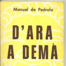 Libros de segunda mano: 1215.- TEATRE-MANUEL DE PEDROLO-D`ARA A DEMÀ-CATALUNYA TEATRAL Nº 184 EDITORIAL MILLA-ANY 1982. Lote 269124073