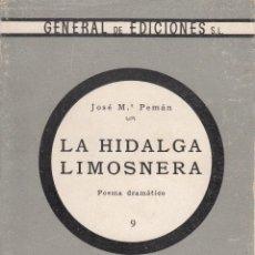 Libros de segunda mano: JOSÉ MARÍA PEMAN. LA HIDALGA LIMOSNERA. GENERAL DE EDICIONES.. Lote 269160618