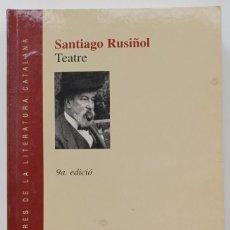 Libros de segunda mano: TEATRE - DE SANTIAGO RUSIÑOL (AUTOR). Lote 269457513