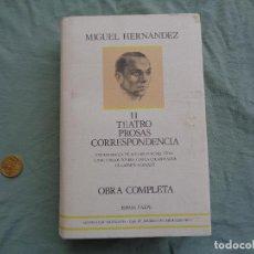 Libros de segunda mano: II TEATRO PROSAS CORRESPONDENCIA, MIGUEL HERNÁNDEZ. Lote 269502848
