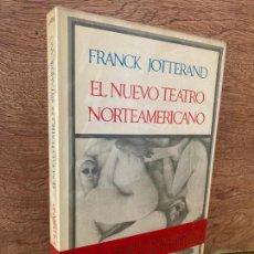 Libros de segunda mano: EL NUEVO TEATRO NORTEAMERICANO - FRANCK JOTTERAND - BARRAL EDITORES - 1ª EDICION 1971. Lote 269623038