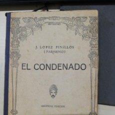 Libros de segunda mano: EL CONDENADO,DRAMA EN TRES ACTOS-J. LÓPEZ PINILLOS (PARMENO)-EDT.PUEYO-MADRID. Lote 269634168