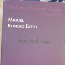 Libros de segunda mano: PONTIFICAL, TOMO I. VOLUMEN 3. - ROMERO ESTEO, MIGUEL.. Lote 269648498