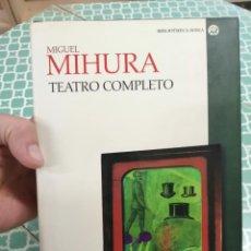 Libros de segunda mano: TEATRO COMPLETO. MIGUEL MIHURA.. Lote 269656028