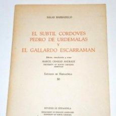 Libros de segunda mano: SALAS BARBADILLO, ALONSO. EL SUBTIL CORDOVÉS PEDRO DE URDEMALAS Y EL GALLARDO ESCARRAMÁN. 1974.. Lote 269711658