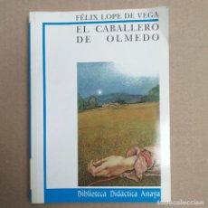 Libros de segunda mano: EL CABALLERO DE OLMEDO. FELIX LOPE DE VEGA. BIBLIOTECA DIDÁCTICA ANAYA. Lote 269730318